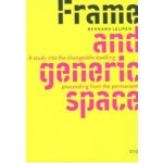 Frame and Generic Space. A study into the changeable dwelling proceeding from the permanent | Bernhard Leupen | 9789064505980