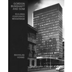 Gordon Bunshaft and SOM. Building Corporate Modernism | Nicholas Adams | 9780300227475 | Yale University Press