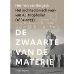 Het architectonisch werk van A.J. Kropholler. De zwaarte van de materie | Herman van Bergeijk | 9789462085190 | nai010