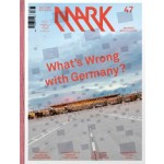 MARK 47. Dec 2013 / Jan 2014. What's Wrong with Germany? | MARK magazine