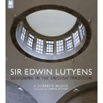 Sir Edwin Lutyens. Designing in The English Tradition | Elizabeth Wilhide | 9781907892271