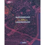 Superground. Underground | Seoul New Groundscapes | Young Joon Kim, Manuel Gausa | 9791161617312 | ACTAR