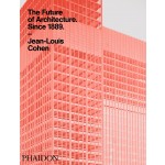 The Future of Architecture Since 1889. A Worldwide History | Jean-Louis Cohen | 9780714845982 | PHAIDON