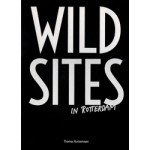 WILD SITES in Rotterdam | Thomas Rustemeyer. Arie Lengkeek