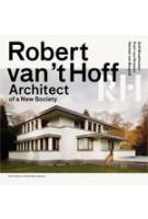 Robert van 't Hoff. Architect of a New Society | Dolf Broekhuizen, Evert van Straaten, Herman Bergeijk | 9789056627508