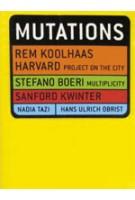 Mutations | Rem Koolhaas, Stefano Boeri, Sanford Kwinter, Daniela Fabricius, Hans Ulrich Obrist, Nadia Tazi | 9788495273512