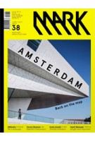 MARK 38. June/July 2012. AMSTERDAM Back on the Map