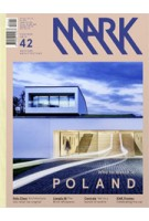 MARK 42. February/March 2013. Who to Watch in Poland | MARK magazine