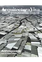 Arquitectura Viva 189. Anthropocene.  Luis Fernández-Galiano   Arquitectura Viva magazine