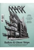 MARK 69. August/September 2017. Bullets &  Ghost Ships | MARK magazine