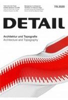 DETAIL 2020 07/08. Architecture and Topography - Architektur und Topografie | DETAIL magazine
