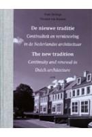 De nieuwe traditie. Continuïteit en vernieuwing in de Nederlandse architectuur | Hans Ibelings, Vincent van Rossem | 9789085066927