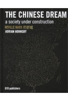 The Chinese Dream. A Society under Construction | DCF, Neville Mars, Adrian Hornsby | 9789064506529