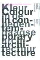 Colour in contemporary architecture - Kleur in de hedendaagse architectuur