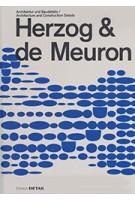 Herzog & de Meuron. Architecture and Construction Details | Sandra Hofmeister (editor) | 9783955533786 | Ins. f. int. Architektur