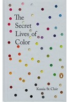 The Secret Lives of Color | Kassia St. Clair | Penguin  | 9780143131144