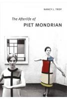 The Afterlife of PIET MONDRIAN | Nancy J. Troy | 9780226008691