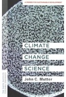 Climate Change Science | John C. Mutter | 9780231192231 | Columbia University Press