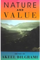 NATURE and VALUE | Akeel Bilgrami (ad.) | 9780231194631 | Columbia University Press