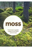 Moss | Discover.Gather.Grow. | From forest to garden: a guide to the hidden world of moss | Ulrica Nordstrom | 9780241374474
