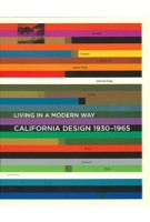 California Design 1930-1965. Living in a Modern Way | Wendy Kaplan | 9780262016070