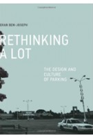 ReThinking a Lot. The Design and Culture of Parking | Eran Ben-Joseph | 9780262017336