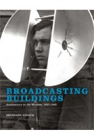 Broadcasting Buildings. Architecture on the Wireless, 1927-1945 | Shundana Yusaf | 9780262026741