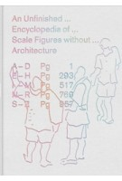 An Unfinished Encyclopedia of Scale Figures without Architecture | Michael Meredith, Hilary Sample and MOS