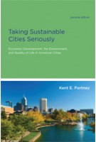Taking Sustainable Cities Seriously. Economic Development, the Environment, and Quality of Life in American Cities (second edition) | Kent E. Portney | 9780262518277