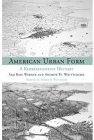 American Urban Form. A Representative History | Sam Bass Warner, Andrew Whittemore | 9780262525329