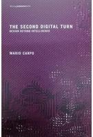 THE SECOND DIGITAL TURN design beyond intelligence | Mario Carpo | MIT Press | 9780262534024
