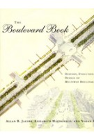 The Boulevard Book. History, Evolution, Design of Multiway Boulevards | Allan B. Jacobs, Elizabeth Macdonald, Yodan Rofé | 9780262600583