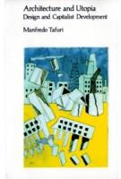 Architecture and Utopia. Design and Capitalist Development | Manfredo Tafuri | 9780262700207