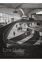 Ezra Stoller. Photographer | Nina Rappaport, Erica Stoller | 9780300172379
