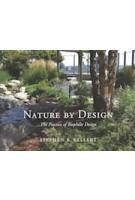 Nature by Design. The Practice of Biophilic Design   Stephen R. Kellert   9780300214536