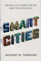 SMART CITIES. Big Data, Civic Hackers, and the Quest for a New Utopia | Anthony M. Townsend | 9780393082876