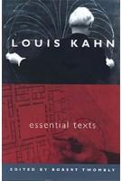 Louis Kahn. Essential Texts | Louis I. Kahn, Robert Twombly | 9780393731132