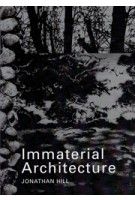 Immaterial Architecture | Jonathan Hill | Routledge | Taylor & Francis | 9780415363242