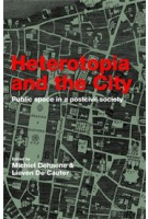 Heterotopia and the City. Public Space in a Post Civil Society | Michiel Dehaene, Lieven De Cauter | 9780415422888