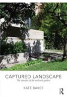 Captured Landscape. The Paradox of The Enclosed Garden | Kate Baker | 9780415562294