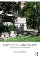 Captured Landscape. The Paradox of The Enclosed Garden | Kate Baker | 9780415562294