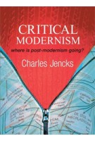 Critical Modernism. Where is Post-Modernism Going? (fifth edition)
