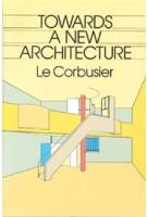 Towards a New Architecture | Le Corbusier | ISBN9780486250236 | Dover Publications