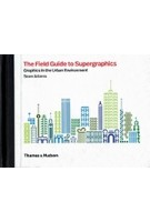 The Field Guide to Supergraphics. Graphics in the Urban Environment | Sean Adams | 9780500021347
