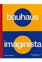 Bauhaus Imaginista. A School in the World | Marion von Osten, Grant Watson | 9780500021934 | Thames & Hudson