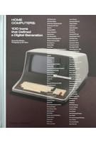 Home Computers. 100 Icons that Defined a Digital Generation | Alex Wiltshire, John Short | 9780500022160 | Thames & Hudson