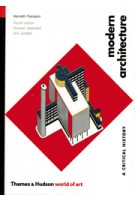 Modern Architecture. A Critical History (fourth Edition. revised, expanded and updated) | Kenneth Frampton | 9780500203958