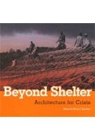 Beyond Shelter. Architecture For Crisis | Marie J. Aquilino | 9780500289150