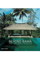 Beyond Bawa. Modern Masterworks of Monsoon Asia | David Robson | 9780500291566
