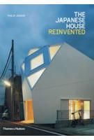 The Japanese House Reinvented | Philip Jodidio | 9780500293232